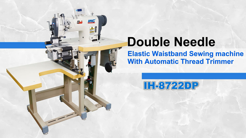 IHG IH-8722DP Double Needle Elastic Waistband Sewing Machine with large Hook and Automatic Trimmer