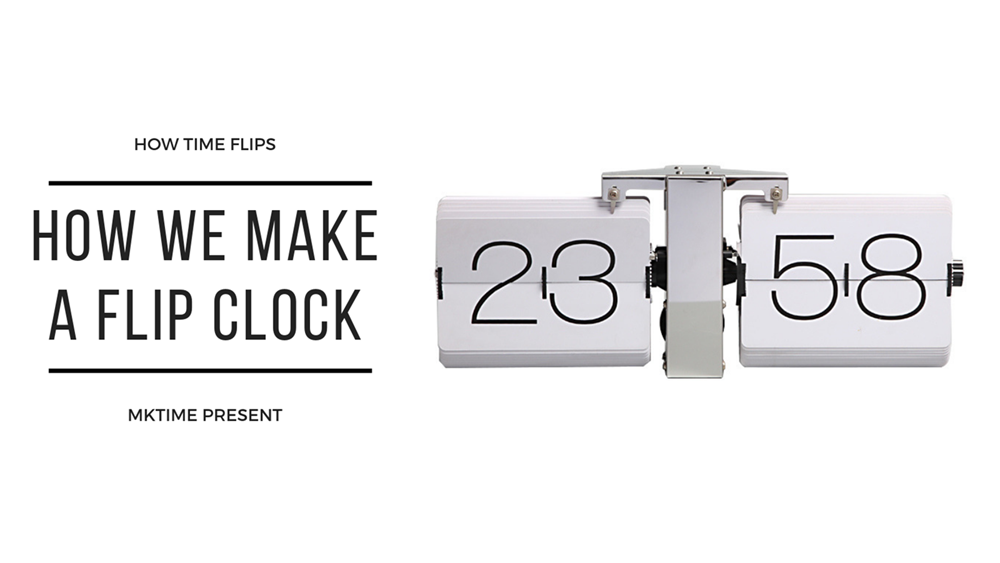 HOW WE MKAE A FLIP CLOCK