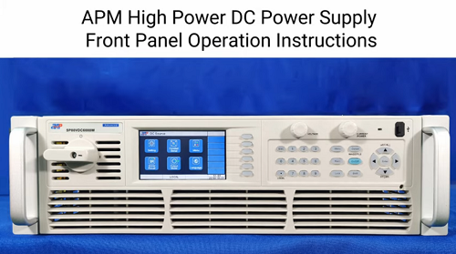 APM High Power DC Power Supply Front Panel Operation Instructions