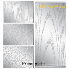 Specifications Press plate for Texture on laminates/ Press Plate for Melamine MDF Press Plate for HPL