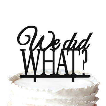 """, """"We Did What? """" Modern Cake Topper for Gift"""
