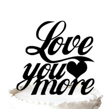 """"""" Love You More"""" Acrylic Cake Topper for Wedding Gift"""