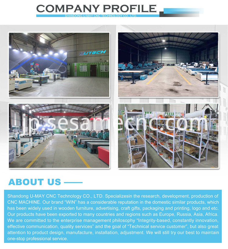 Shandong U-May CNC Technology Co., Ltd. provides one-stop service, including design, installation, training, commissioning, maintenance and consulting. We pursue people oriented management tenet providing staff with a broad development platform, and constantly improving the company evaluation system, incentive mechanism and training system. We always emphasize on research and development. Adhering to the spirit of innovation, we will never stop to develop our own brand and new products. Your satisfaction is always what we pursue. With the expanded market, we sincerely hope to cooperate with customers from all over the world. All parts of the machine can be upgraded or changed. Please tell us your material and size. We will customize the most suitable machine for you.