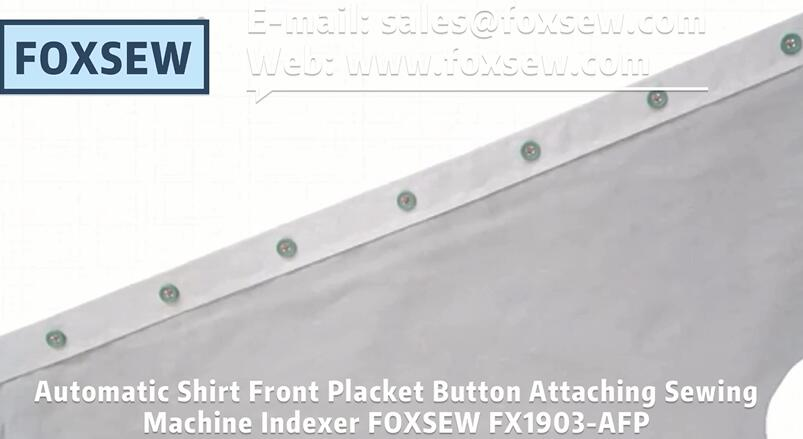 Automatic Shirt Front Placket Button Sewing Indexer FOXSEW FX1903-AFP -3