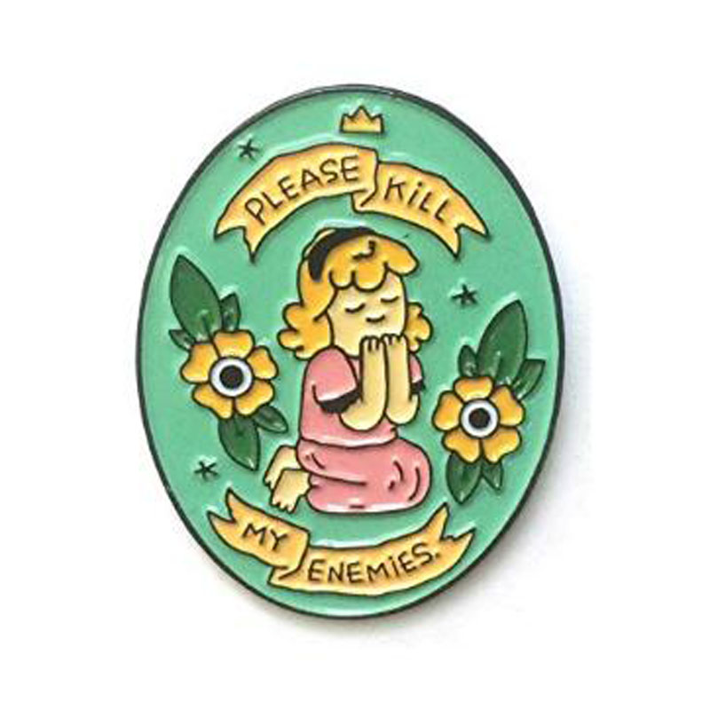 Kill My Enemies Enamel Pin