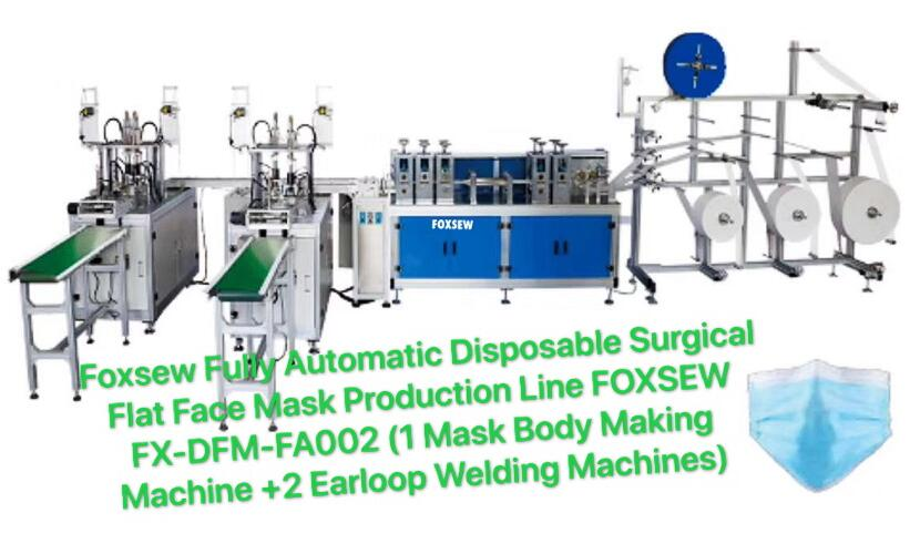 Foxsew Fully Automatic Disposable Surgical Flat Face Mask Production Line FOXSEW FX-DFM-FA002 (1 Mask Body Making Machine +2 Earloop Welding Machines)