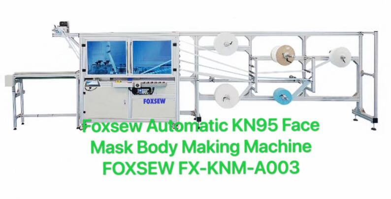 Foxsew Automatic KN95 Face Mask Body Making Machine FOXSEW FX-KNM-A003