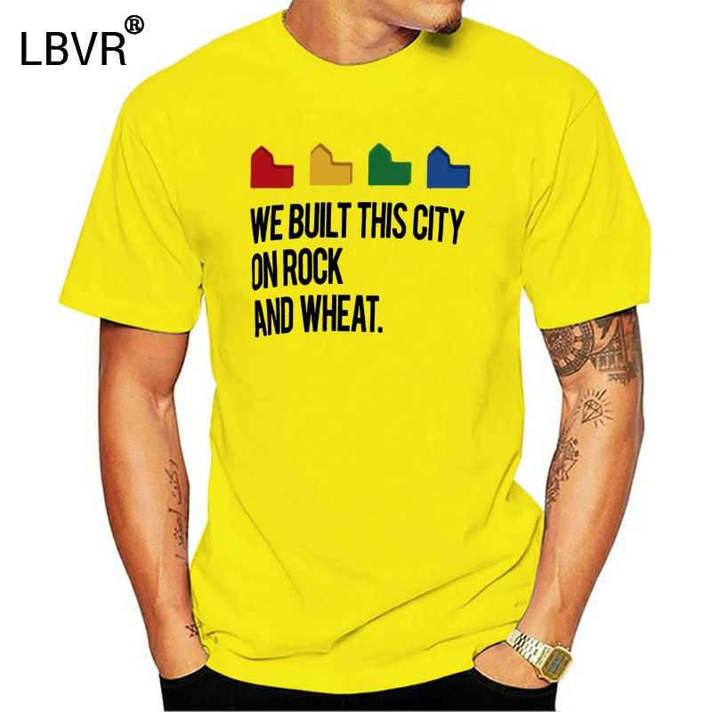 Men Funy T-shirt WE BUILT THIS CITY ON ROCK AND WHEAT Settlers of Catan tshirs Women T Shirt