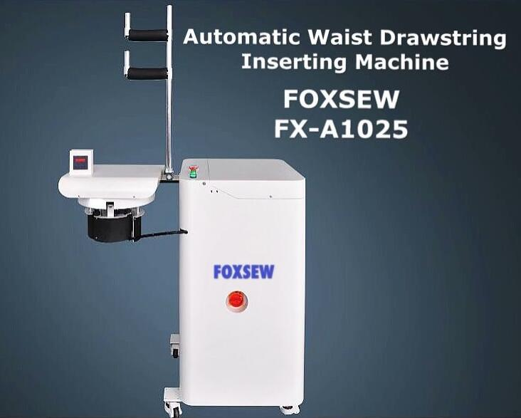 Automatic Waist Drawstring Inserting Machine Foxsew Fx A1025 1