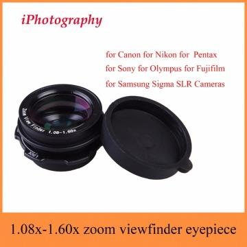 1.08x-1.60x Zoom Viewfinder Eyepiece Magnifier for Canon Nikon Pentax Sony Olympus Fujifilm Samsung Sigma SLR Cameras