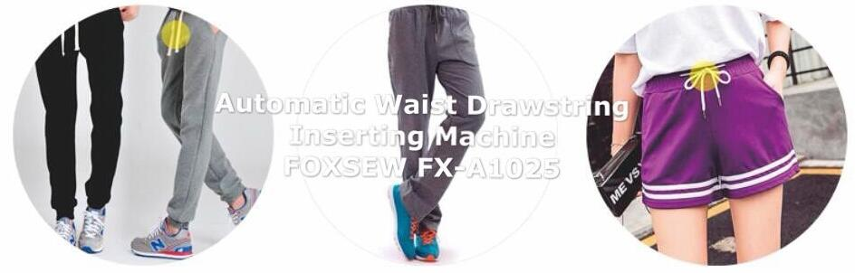 Automatic Waist Drawstring Inserting Machine FOXSEW FX-A1025 -2